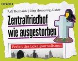 Ralf  Heimann, Jörg  Homering-Elsner - Zentralfriedhof wie ausgestorben