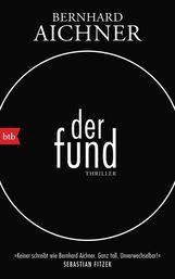 Bernhard  Aichner - Der Fund