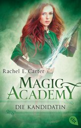Rachel E.  Carter - Magic Academy - Die Kandidatin