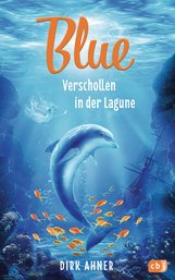 Dirk  Ahner - Blue - Verschollen in der Lagune