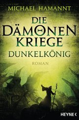 Michael  Hamannt - Die Dämonenkriege - Dunkelkönig