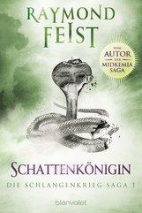 Raymond  Feist - Die Schlangenkrieg-Saga 1