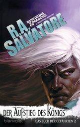 R.A.  Salvatore - Das Buch der Gefährten 2 - Der Aufstieg des Königs