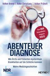 Volker  Arend, Anke  Christians, Volker  Präkelt - Abenteuer Diagnose