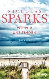 Nicholas  Sparks - Wo wir uns finden