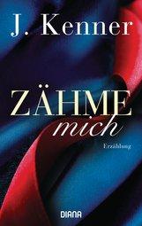 J.  Kenner - Zähme mich (Stark Friends Novella 1)