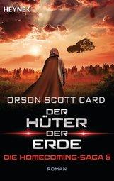 Orson Scott  Card - Der Hüter der Erde - Die Homecoming-Saga 5