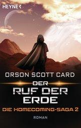 Orson Scott  Card - Der Ruf der Erde - Die Homecoming-Saga 2