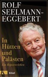 Rolf  Seelmann-Eggebert - In Hütten und Palästen