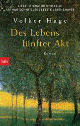Volker  Hage - Des Lebens fünfter Akt