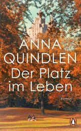 Anna  Quindlen - Der Platz im Leben