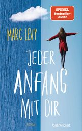 Marc  Levy - Jeder Anfang mit dir