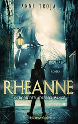 Anne  Troja - Rheanne - An Bord der Adlerschwinge