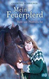 Chantal  Schreiber - Mein Feuerpferd - Ritt im Nordlicht
