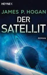 James P.  Hogan - Der Satellit