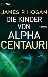 James P.  Hogan - Die Kinder von Alpha Centauri