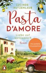 Lucinde  Hutzenlaub - Pasta d'amore - Liebe auf Sizilianisch