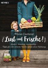 Marie  Cochard - Lust auf Frische!