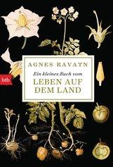 Agnes  Ravatn - Ein kleines Buch vom Leben auf dem Land
