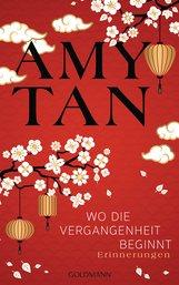 Amy  Tan - Wo die Vergangenheit beginnt