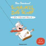 Nico  Sternbaum - Schaukel das Schaf - Ein Mitmachbuch. Für Kinder von 2 bis 4 Jahren