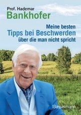 Prof. Hademar  Bankhofer - Meine besten Tipps bei Beschwerden, über die man nicht spricht
