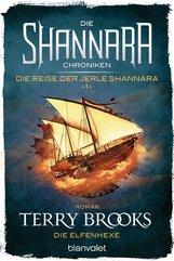 Terry  Brooks - Die Shannara-Chroniken: Die Reise der Jerle Shannara 1 - Die Elfenhexe