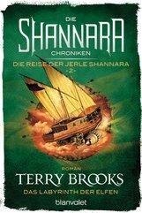 Terry  Brooks - Die Shannara-Chroniken: Die Reise der Jerle Shannara 2 - Das Labyrinth der Elfen