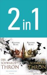 Kendare  Blake - Der Schwarze Thron: Die Schwestern / Die Königin (2in1-Bundle)