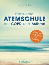 Heike  Höfler - Die kleine Atemschule bei COPD und Asthma