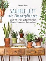 Ursula  Kopp - Saubere Luft mit Zimmerpflanzen