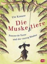 Ute  Krause - Die Muskeltiere – Pomme de Terre und die vierzig Räuber