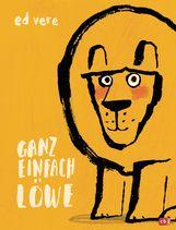 Ed  Vere - Ganz einfach Löwe