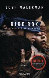 Josh  Malerman - Bird Box - Schließe deine Augen