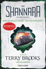 Terry  Brooks - Die Shannara-Chroniken: Die dunkle Gabe von Shannara 3 - Hexenzorn