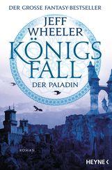 Jeff  Wheeler - Königsfall – Der Paladin