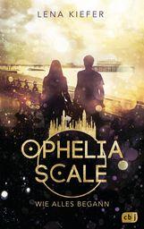 Lena  Kiefer - Ophelia Scale - Wie alles begann