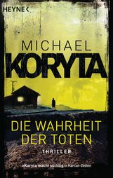 Michael  Koryta - Die Wahrheit der Toten