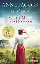 Anne  Jacobs, Leah  Bach - Sanfter Mond über Usambara
