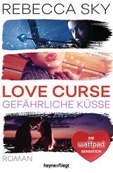 Rebecca  Sky - Love Curse 2 - Gefährliche Küsse