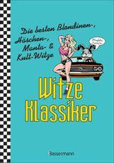 Verlagsgruppe Random House Bassermann Verlag  (Hrsg.) - Witze-Klassiker. Die besten Blondinen-, Häschen-, Manta-, Chuck-Norris-, Trabiwitze und viele mehr