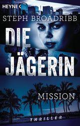 Steph  Broadribb - Die Jägerin - Mission