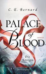 C. E.  Bernard - Palace of Blood - Die Königin