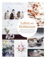 Juliette  Thornbury - Leben mit Heilsteinen