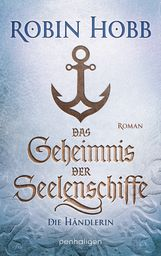 Robin  Hobb - Das Geheimnis der Seelenschiffe - Die Händlerin