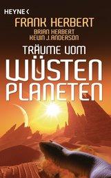 Frank  Herbert, Brian  Herbert, Kevin J.  Anderson - Träume vom Wüstenplaneten