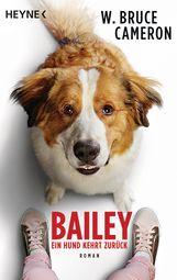 W. Bruce  Cameron - Bailey - Ein Hund kehrt zurück
