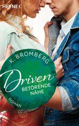 K.  Bromberg - Driven. Betörende Nähe