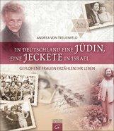 Andrea von Treuenfeld - In Deutschland eine Jüdin, eine Jeckete in Israel