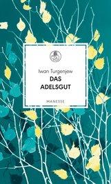 Iwan  Turgenjew - Das Adelsgut